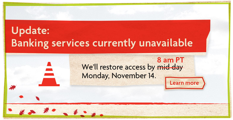 Banking system upgrade from 5 pm Wednesday, November 9 to mid-day Monday, November 14