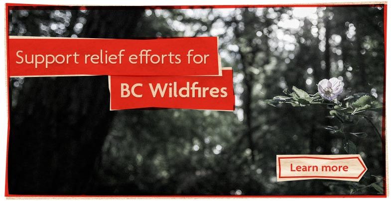 Support relief efforts for BC wildfire