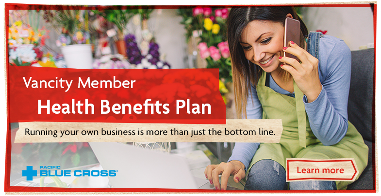 Vancity Member Health Benefits Plan.  Running your own business is more than just the bottom line.