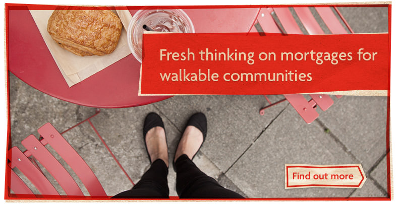 Fresh thinking on mortgages for walkable communities