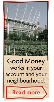 Good Money works in your account and neighbourhood
