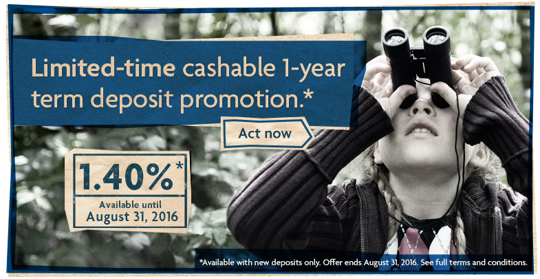Limited-time cashable 1-year term deposit promotion