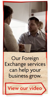 Our Foreign Exchange services can help your business grow.