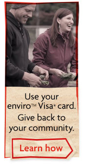 User your enviroVisa card. Give back to your community. Learn how.