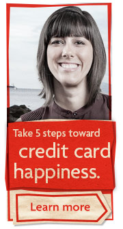 Take 5 steps toward credit card happiness